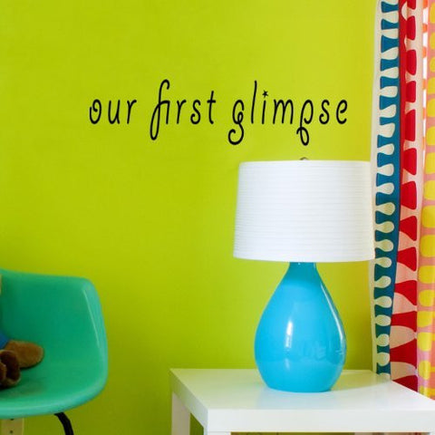 Our First Glimpse-Quote Decal - PopDecors,Baby Product, Pop Decors, PopDecors