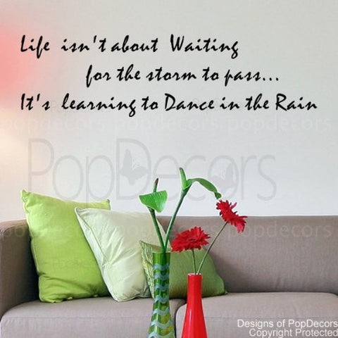 Life isn't About Waiting for the Storm to Pass -Decal - PopDecors,Baby Product, Pop Decors, PopDecors