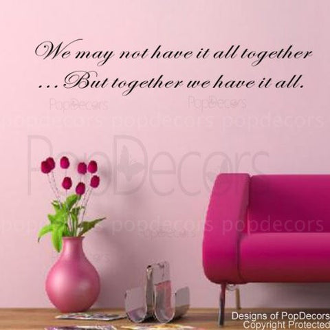 We May not Have it all Together- Quote Decal - PopDecors,Baby Product, Pop Decors, PopDecors