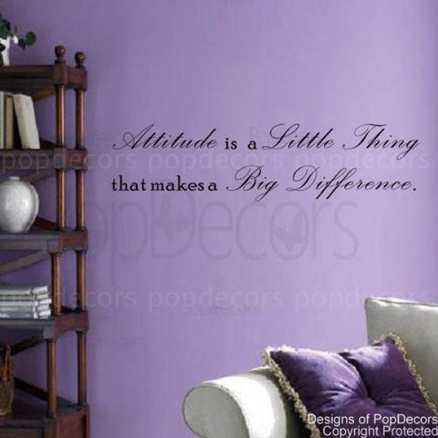 Attitude Is a Little Thing That Makes a Big Difference -Decal