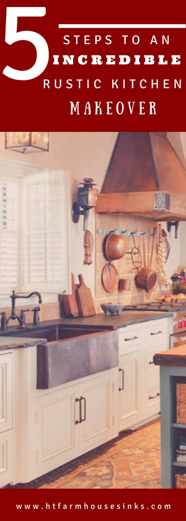5 Steps To An Incredible Rustic Kitchen Makeover