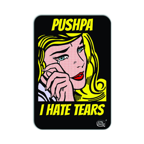 Pushpa I hate tears - Posterboy