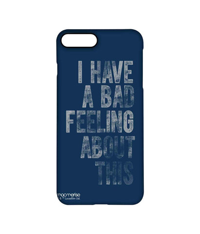 Bad Feeling - Pro Case for iPhone 7 Plus - Posterboy
