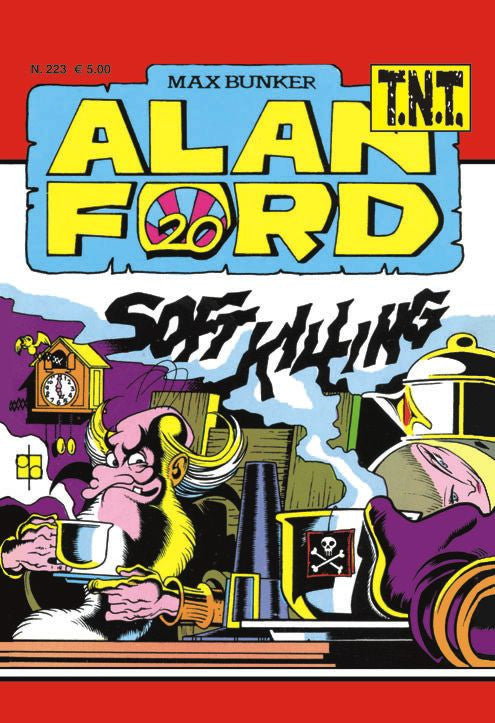 Alan Ford TNT n. 223 - Soft killing