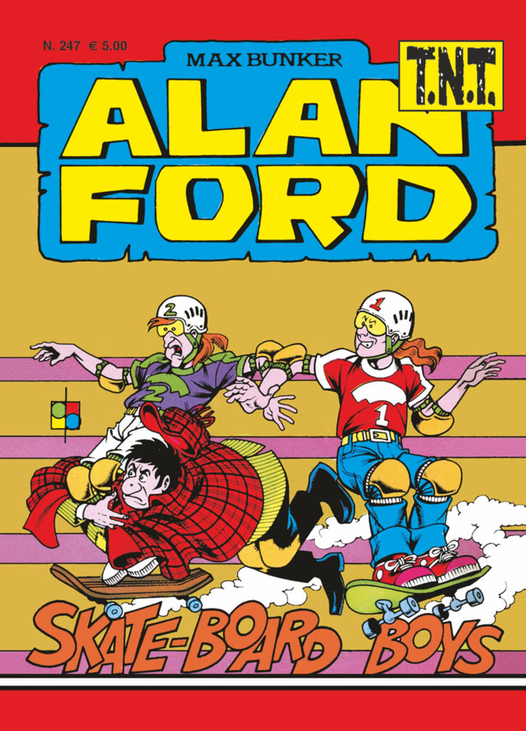 Alan Ford TNT n. 247 - Skate Board Boys