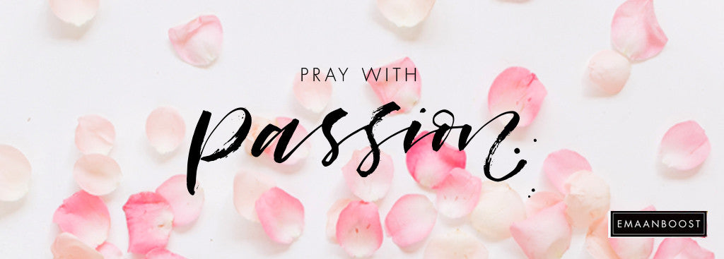 Pray with Passion