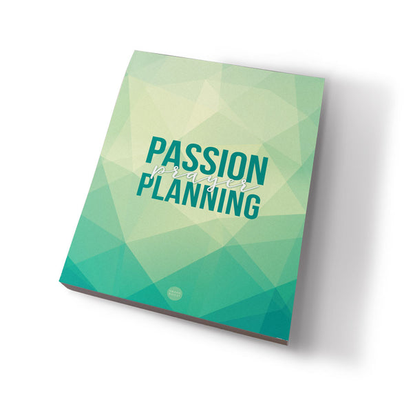 Passion, Prayer, Planning- Planning Pad
