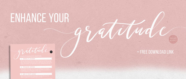 5 Ways to Enhance your Gratitude - FREE Printable for your Board or Diary!