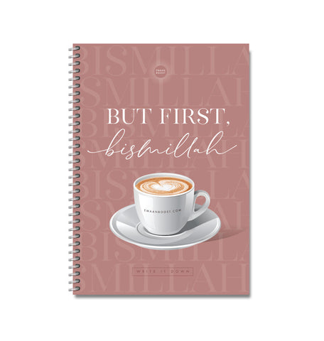 But First Bismillah - Coffee Notebook