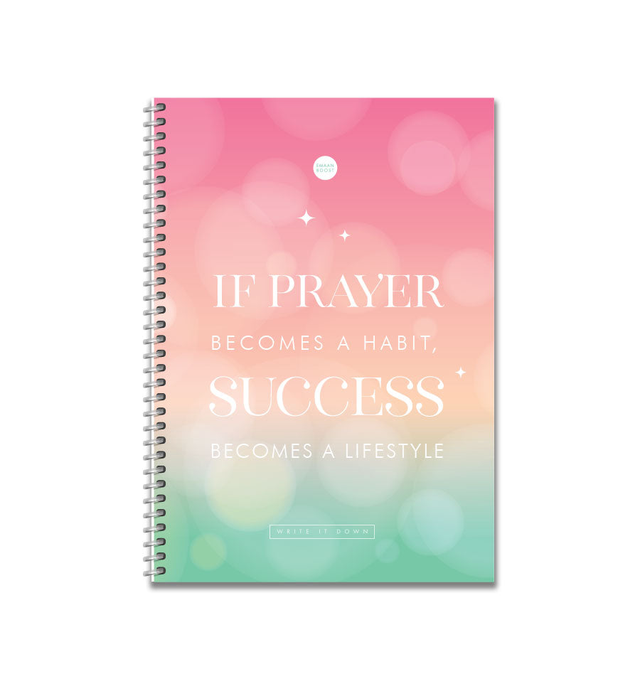 If Prayer becomes a Habit Success becomes a lifestyle - Notebook