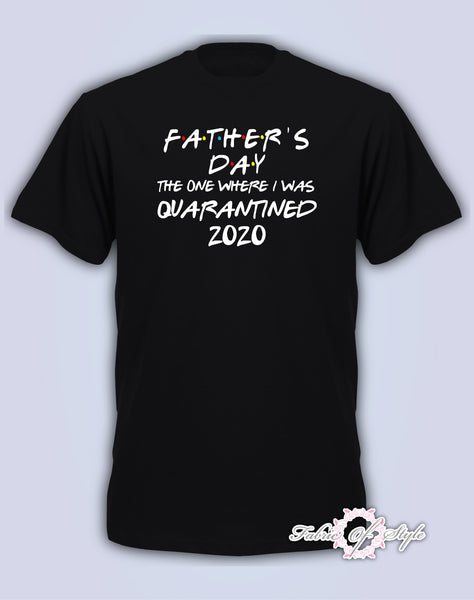 Limited Edition as seen on ITV Father's Day 2020 Friends The One Where I Was Quarantine Distancing Gifts for Dad Mens T-SHIRT Black