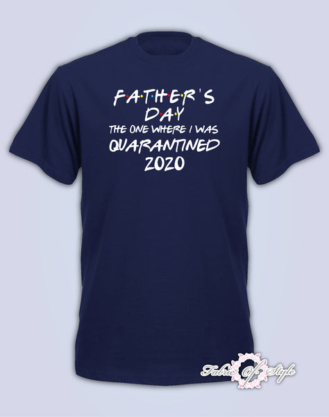 Limited Edition as seen on ITV Father's Day 2020 Friends The One Where I Was Quarantine Distancing Gifts for Dad Mens T-SHIRT Navy