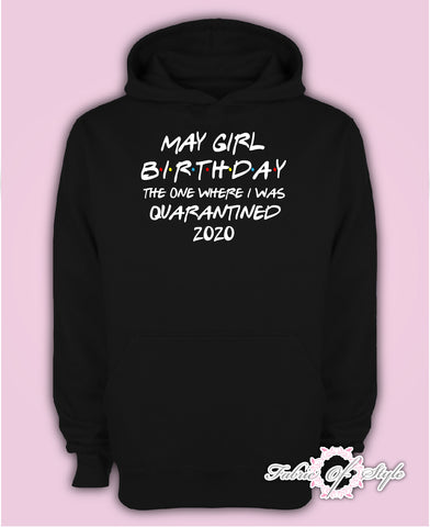 May Girl Birthday Friends Quarantine 2020 Distancing Adults Hoodie Black