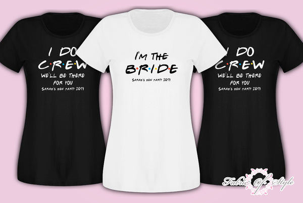 Friends I do Crew Hen Do Party Bride Tribe Personalised T-shirt Ladies