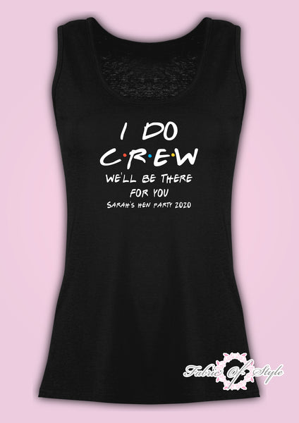 Vest Tank Top Hen Friends I do Crew Hen Do Party Bride Tribe  Personalised Ladies