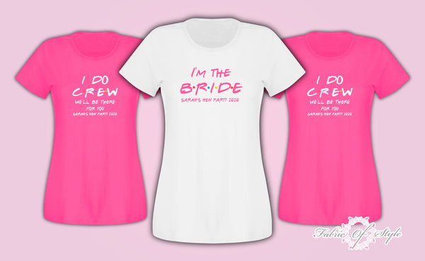 Friends I do Crew Hen Do Party Bride 2020 Personalised T-shirt Ladies Fuschia