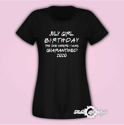 July Girl Friends Personalised Name on the back 2020 Quarantine Birthday social Distancing T-shirt Female Black