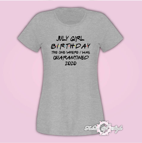 July Girl Friends Personalised Name on the back 2020 Quarantine Birthday social Distancing T-shirt Female Grey