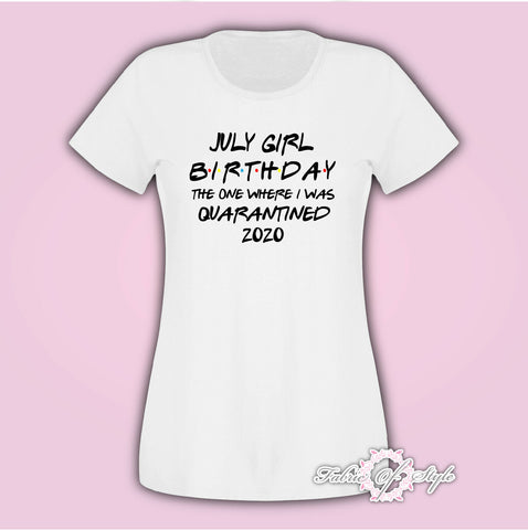 July  Girl Friends Personalised Name on the back 2020 Quarantine Birthday social Distancing T-shirt Female White