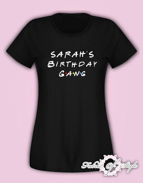 Personalised Birthday The one where Friends Birthday Girl Squad Any Year 18th 21st 30th 40th T-shirt Female