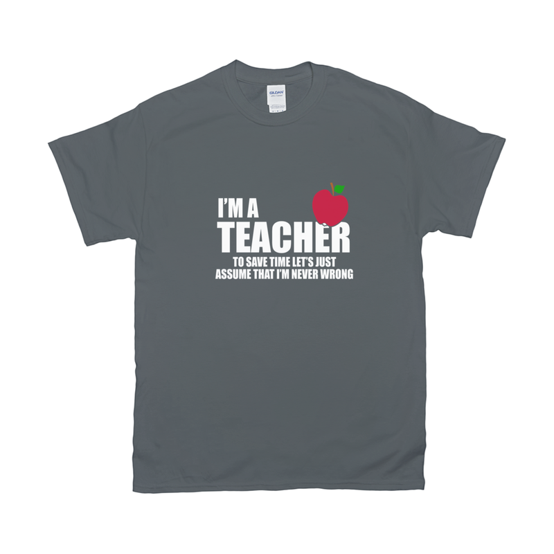 T-Shirt for Teacher in Mens & Womens Sizes with Funny Saying in Black - Grey - Royal