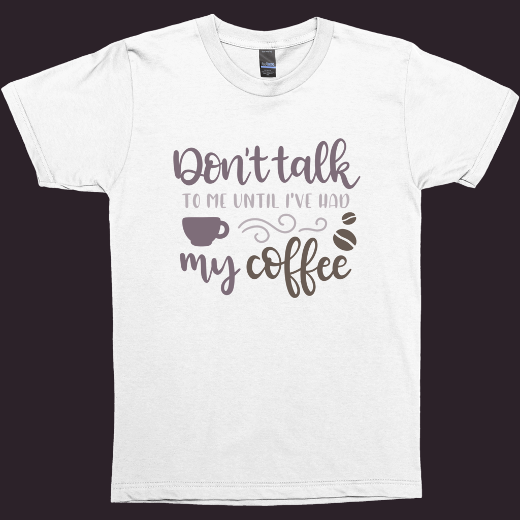 T-Shirt With Saying, Coffee Lover Shirt, Funny Tee, White Shirt, Funny T-Shirt, Graphic T-Shirt, Men's T-Shirts, Women's Tees