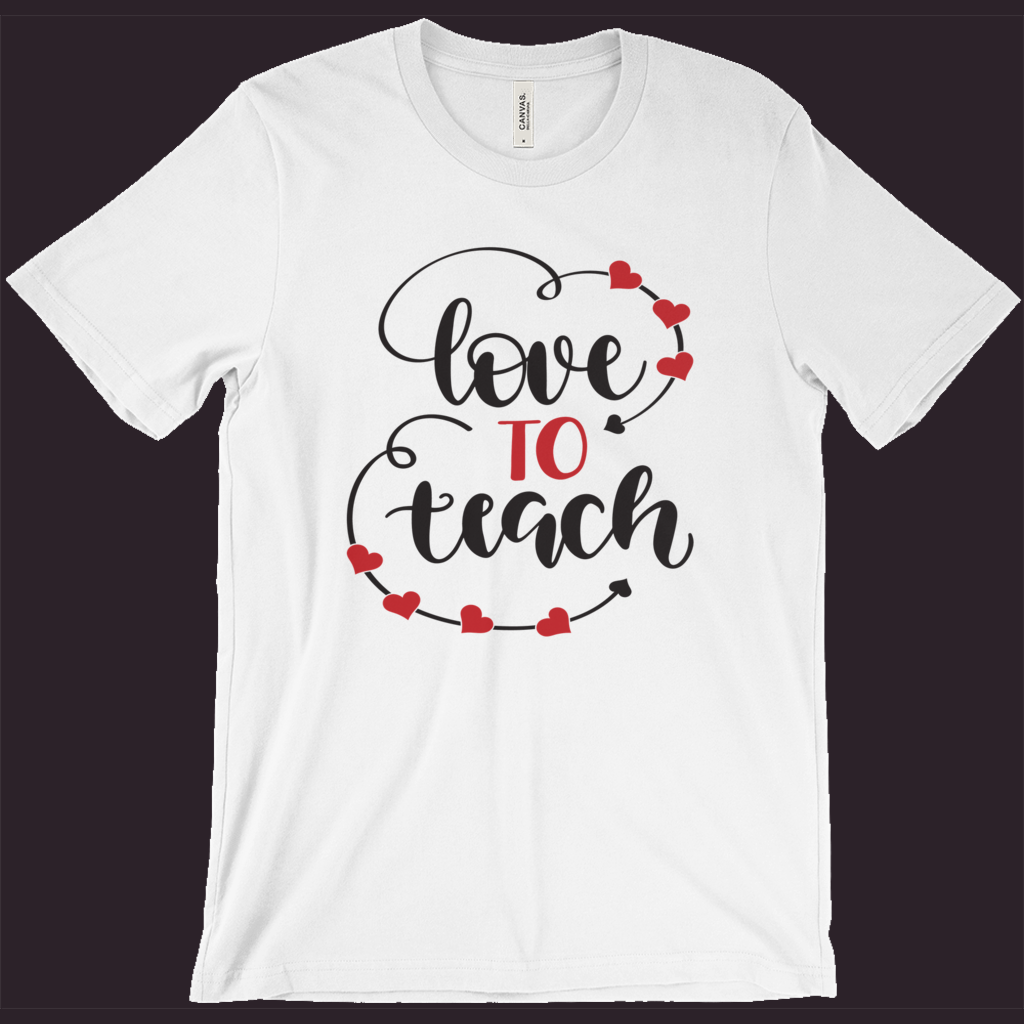 Teacher T-Shirt | Love to Teach Teacher Shirt | Favorite Teacher Shirt | Womens White Tee