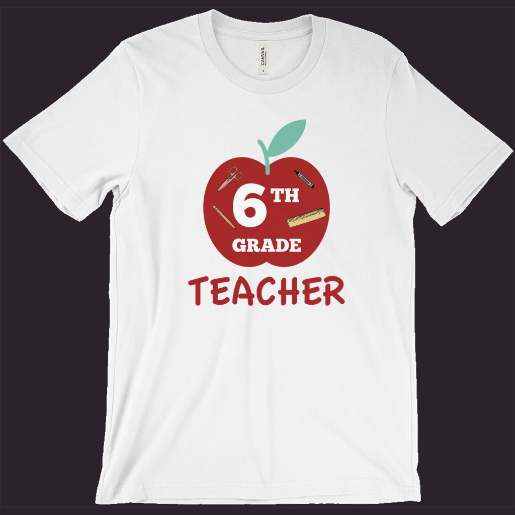 Teacher T-Shirt | Sixth Grade Teacher | 6th Grade Teacher Tee | School Shirt | Teacher Gift