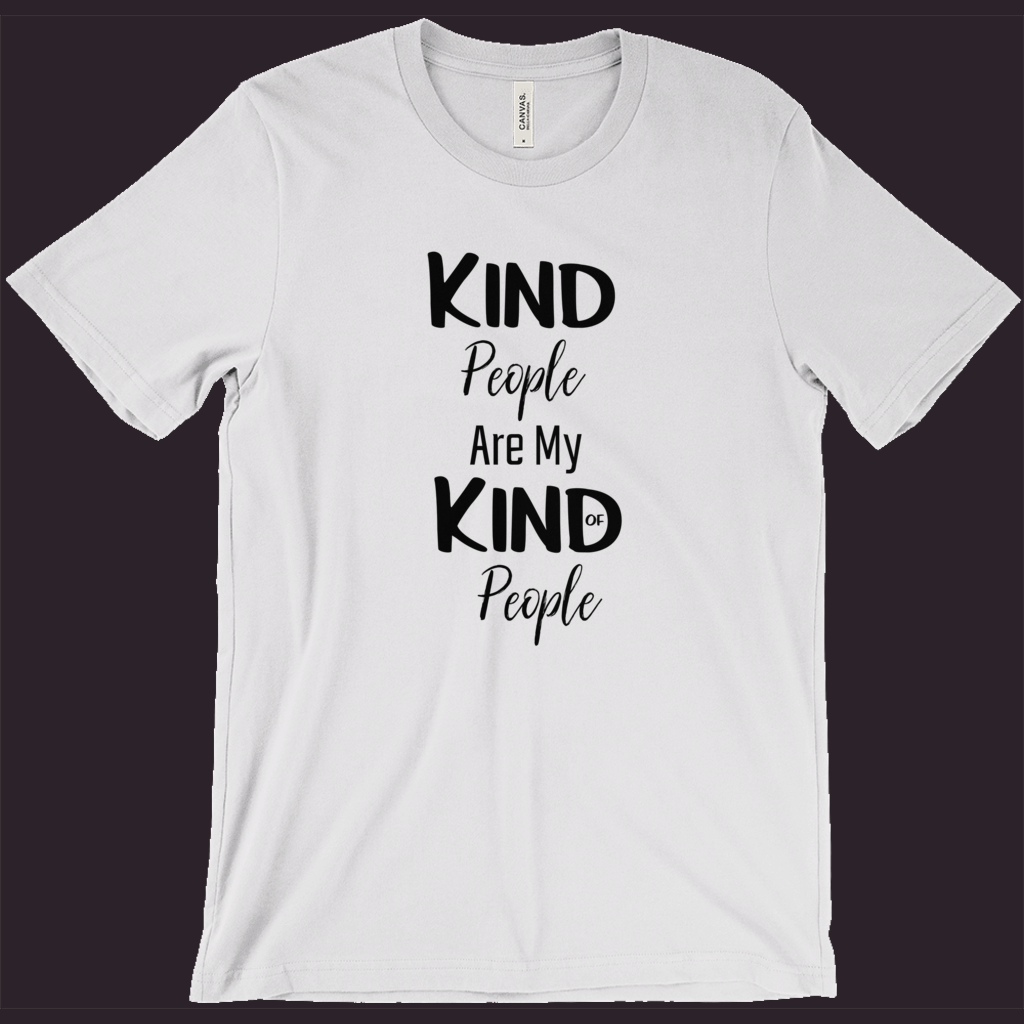 T-Shirt with Saying | Kind People are My Kind of People | Ash Grey Shirt | Womens Tee | Mens T-Shirt