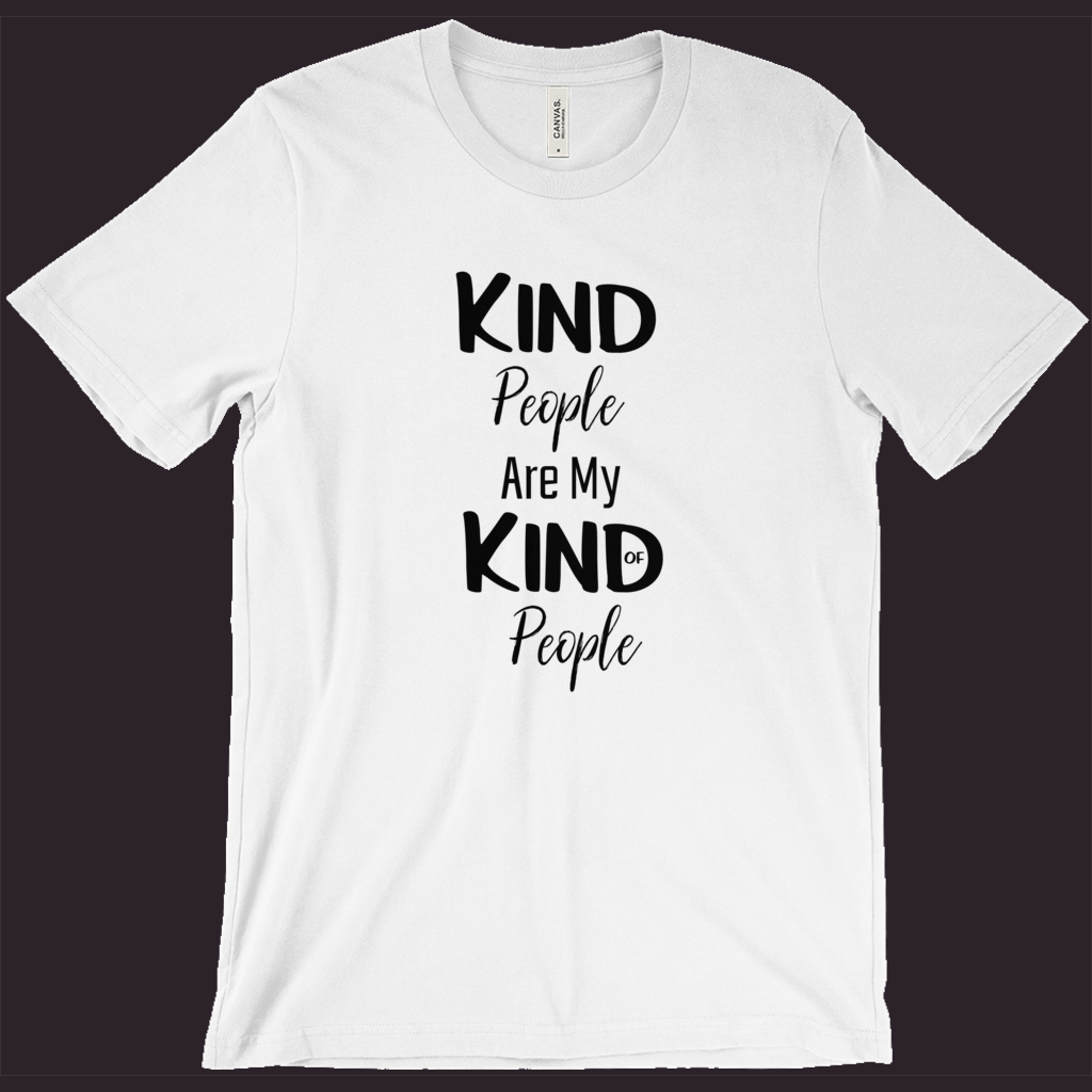 T-Shirt with Saying | Kind People are My Kind of People | White Shirt | Womens Tee | Mens T-Shirt