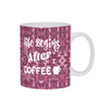 Coffee Mug, Coffee Cup,Mug with Saying,Coffee Gift,Espresso Mug, Pink Mug,Funny Coffee Mug,Coffee Lovers,Ceramic