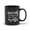 Coffee Mug | Black Mug with Saying Don't Talk to Me Until I've Had My Coffee