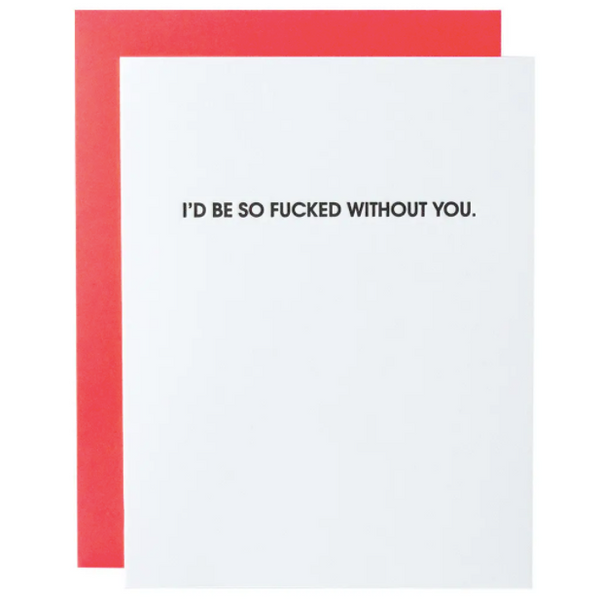 Fucked Without You Card