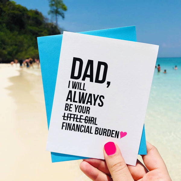 Financial Burden Father's Day Card