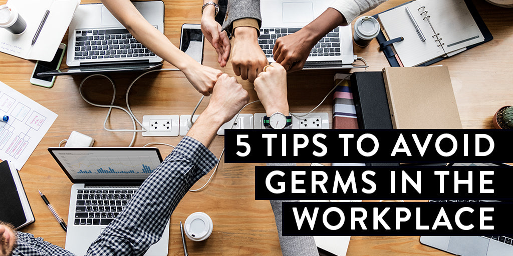 Top 5 Tips to Avoid Germs in the Workplace