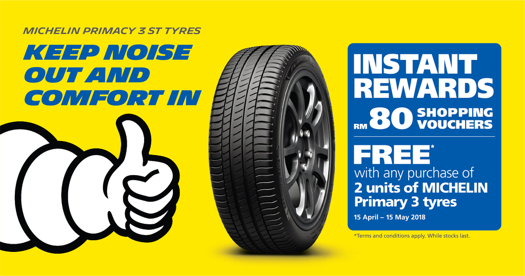 BUY 2 UNITS OF MICHELIN PRIMACY 3ST TYRES TO RECEIVE RM 80 JUSCO VOUCHERS