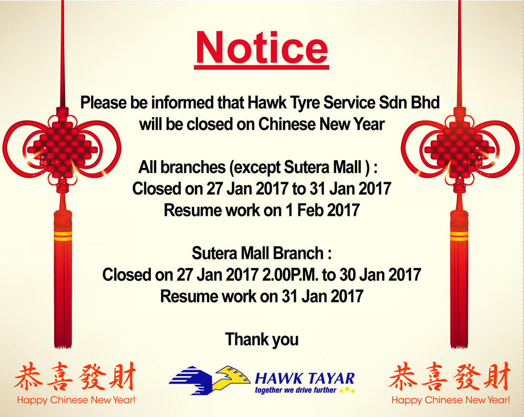 NOTICE : HAWK TYRE SERVICE SDN BHD CHINESE NEW YEAR BUSINESS SCHEDULE