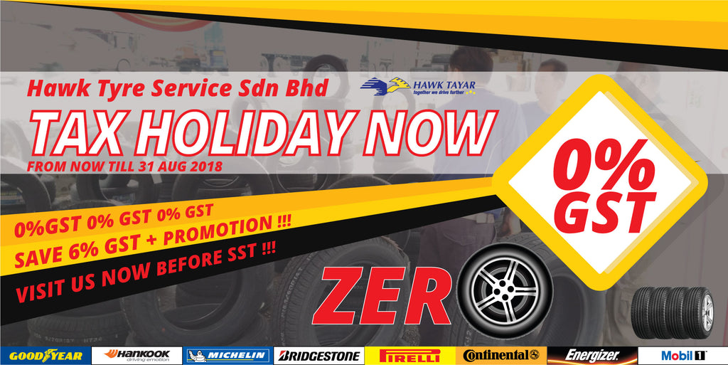 Tax Holiday - August 2018 Tyre Promotion - Hawk Tyre