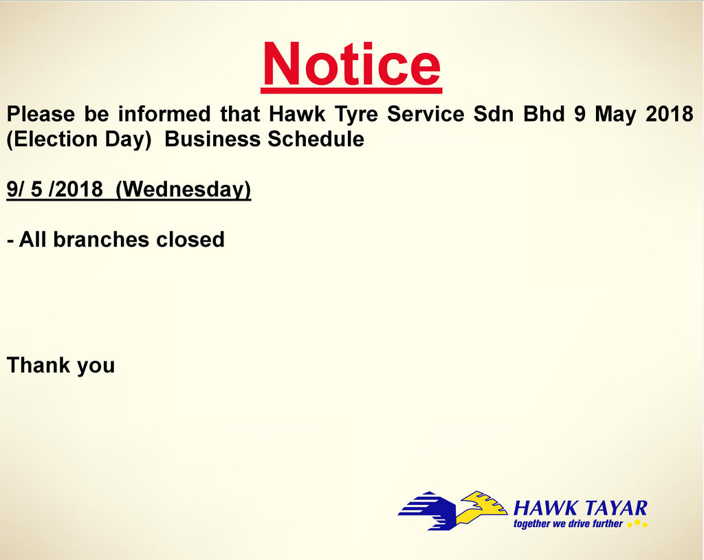 Hawk Tyre Notice - Malaysia Election Day business schedule