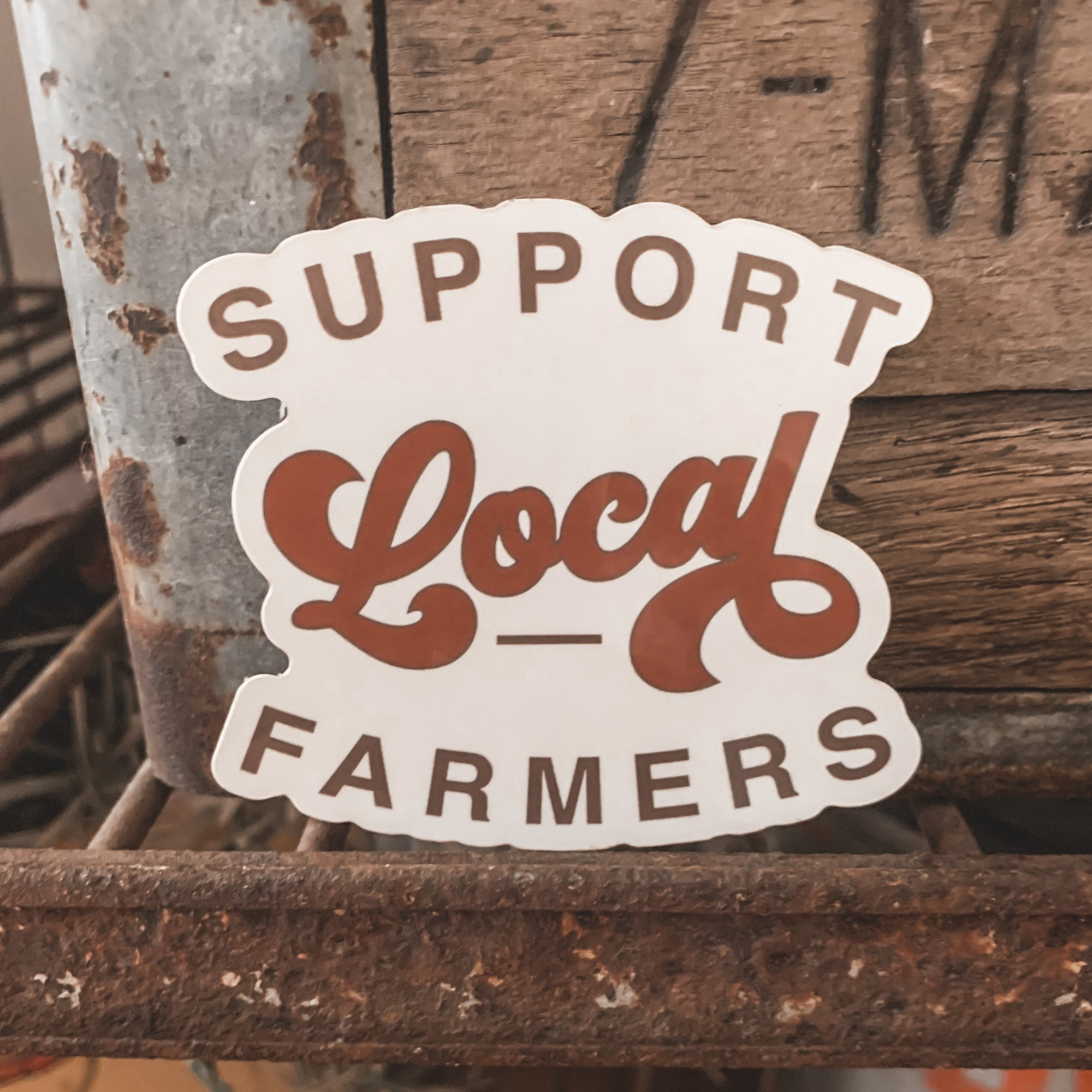 """Support Local Farmers"" Sticker - Rosebud's Tees"