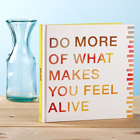 Do More of What Makes You Feel Alive Book