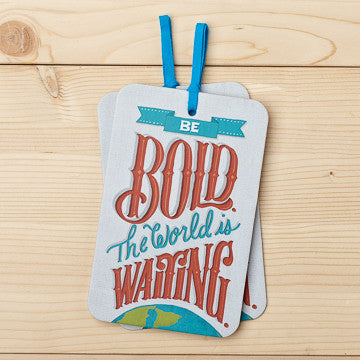 Be Bold. The World is Waiting Card