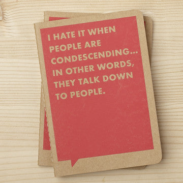 Frank and Funny Notebook - I Hate it When People are Condescending