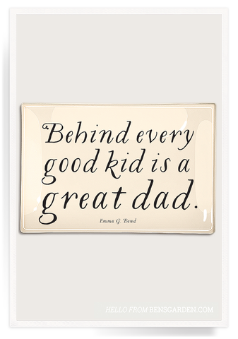 Behind Every Good Kid Is A Great Dad Decoupage Glass Tray 4x9