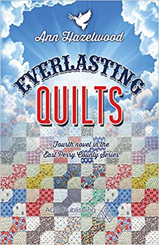 Everlasting Quilts - East Perry County Series Book 4