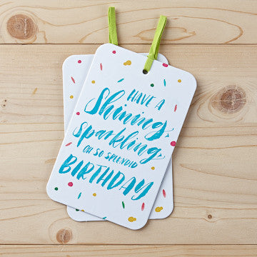 Have a Shining, Sparkling,Oh So Splendid Birthday Card