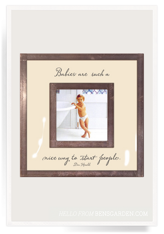 Babies Are Such A Nice Way Copper & Glass 3x3 Frame