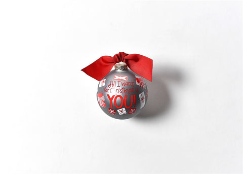 All I Want for Christmas is You-Glass Ornament