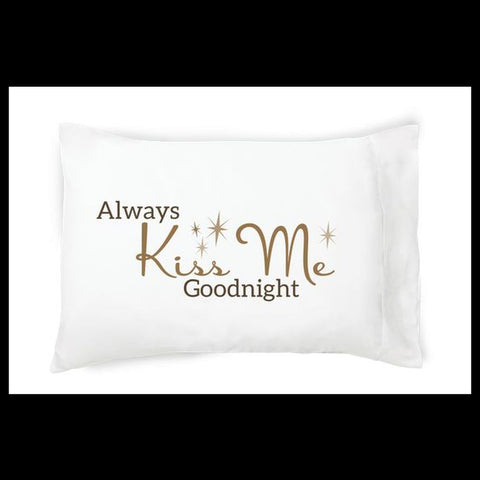 Always Kiss Me Goodnight Single Pillow Case