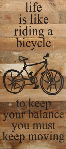 Life Is Like Riding A Bicycle Wood Sign 12x24